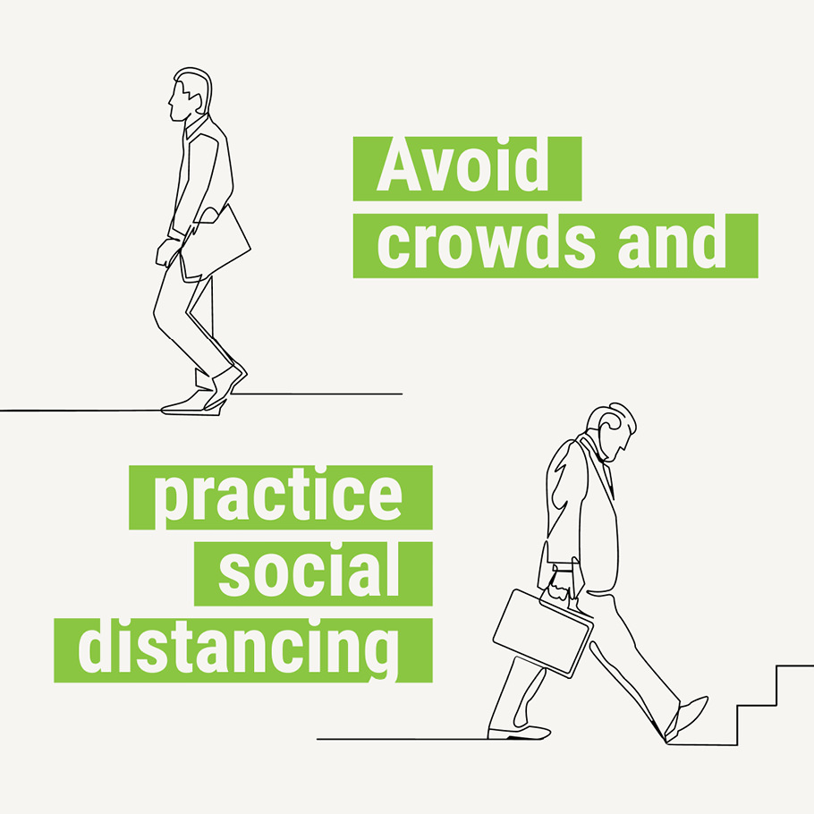 Avoid crowds and practice social distancing